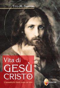 Copertina di 'Vita di Gesù Cristo. L'umanità in Gesù come un velo'