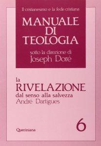 Copertina di 'Manuale di teologia [vol_6] / La rivelazione dal senso alla salvezza'