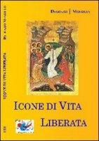 Icone di vita liberata - Mongillo Dalmazio