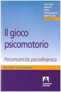 Copertina di 'Il gioco psicomotorio. Psicomotricità psicodinamica'