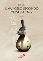 Vangelo secondo Yong Sheng. (Il) - Sijie Dai