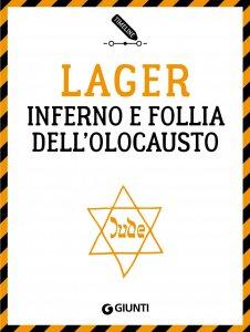 Copertina di 'Lager. Inferno e follia dell'Olocausto'