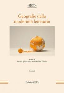 Copertina di 'Geografie della modernità letteraria. Atti del Convegno internazionale della Mod (Perugia, 10-13 giugno 2015)'