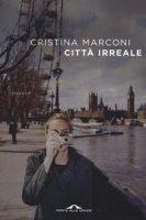Città irreale - Marconi Cristina