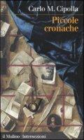 Piccole cronache - Cipolla Carlo M.