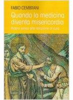 Quando la medicina diventa misericordia - Cembrani Fabio