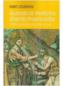 Quando la medicina diventa misericordia - Ridare senso alla relazione di cura
