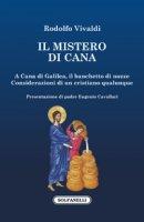 Il mistero di Cana. A Cana di Galilea, il banchetto di nozze - Rodolfo Vivaldi