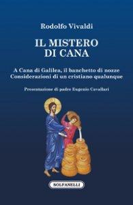 Copertina di 'Il mistero di Cana. A Cana di Galilea, il banchetto di nozze'