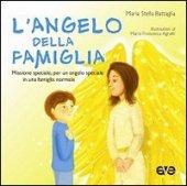 L'angelo di famiglia - Battaglia M. Stella