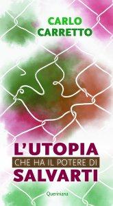 Copertina di 'L'utopia che ha il potere di salvarti'