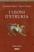 I leoni d'Etruria - Gianfranco Bracci , Marco Parlanti