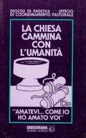 """La Chiesa cammina con l'umanità. """"Amatevi come io ho amato voi"""" - Diocesi di Padova. Ufficio di coordinamento pastorale"""