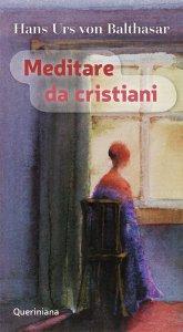 Copertina di 'Meditare da cristiani'