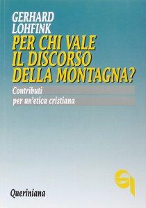Copertina di 'Per chi vale il discorso della montagna? Contributi per un'etica cristiana'