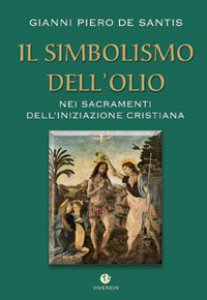 Copertina di 'Il simbolismo dell´olio nei Sacramenti dell´Iniziazione Cristiana'