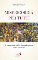 Misericordia per tutti - Luca Ferrari