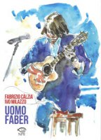 Uomo Faber - Càlzia Fabrizio, Milazzo Ivo