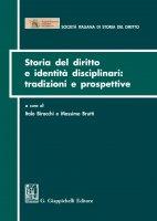 Storia del diritto e identità disciplinari: tradizioni e prospettive - massimo Brutti, Italo Birocchi, Emanuele Stolfi
