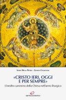 «Cristo ieri, oggi e sempre» - Loris Della Pietra , Gianni Cavagnoli