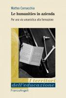 Le humanities in azienda - Matteo Cornacchia
