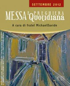 Copertina di 'Messa quotidiana. Riflessioni di fratel Michael Davide. Settembre 2012'
