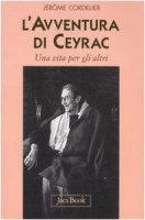 L' avventura di Ceyrac. Una vita per gli altri - Cordelier Jérôme