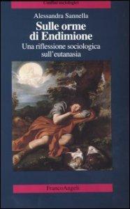Copertina di 'Sulle orme di Endimione. Una riflessione sociologica sull'eutanasia'