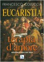 Eucaristia terapia d'amore - Coluccia Francesco