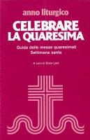 Celebrare la Quaresima - Enzo Lodi
