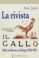 La rivista «Il Gallo» - Zanini Paolo