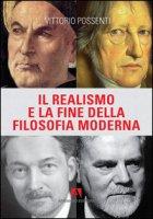 Il Realismo e la fine della filosofia moderna - Possenti Vittorio