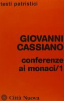 Conferenze ai monaci [vol_1] / Conferenze I-X - Cassiano Giovanni
