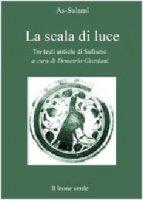La scala di luce. Tre antichi testi di scuola malamati - As-Sulami