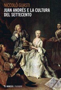 Copertina di 'Juan Andrés e la cultura del Settecento'