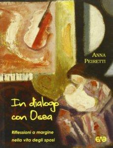Copertina di 'In dialogo con Osea. Riflessioni a margine nella vita degli sposi'