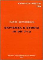 Sapienza e storia in Dn 7-12 - Settembrini Marco