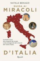 Guida ai miracoli d'Italia - Natale Benazzi