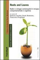 Roots and leaves. Radici e sviluppi contestualisti in terapia comportamentale e cognitiva