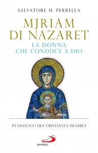 Copertina di 'Mjriam di Nazaret, la donna che conduce a Dio'