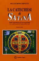 La catechesi di Satana - Ernetti Pellegrino