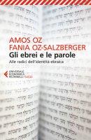 Gli ebrei e le parole - Amos Oz, Fania Oz-Salzberger