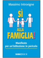 Sì alla famiglia! - Massimo Introvigne