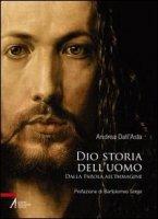 Dio storia dell'uomo - Dall'Asta Andrea