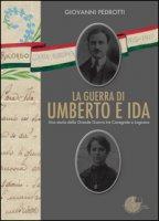 La guerra di Umberto e Ida - Pedrotti Giovanni