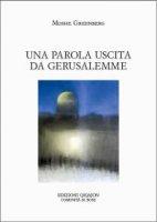 Una parola uscita da Gerusalemme - Moshe Greenberg