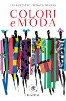 Colori e moda - Luzzatto Lia, Pompas Renata