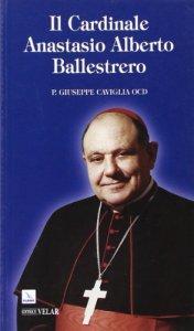 Copertina di 'Il cardinale Anastasio Alberto Ballestrero'