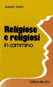 Copertina di 'Religiose e religiosi in cammino'