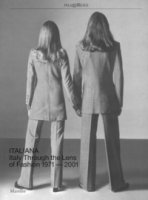Italiana. Italy through the Lens of fashion 1971-2001. Ediz. a colori
